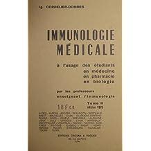 Immunologie medicale a l'usage des etudiants en medecine en paharmacie en biologie par les professeurs enseignant l'immunologie Tome II