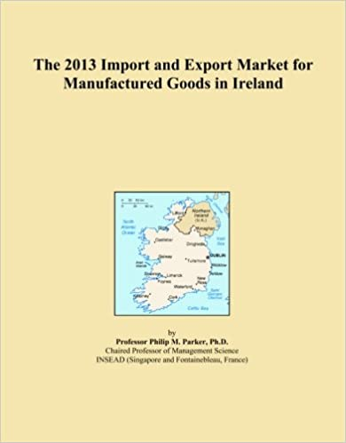 Book The 2013 Import and Export Market for Manufactured Goods in Ireland