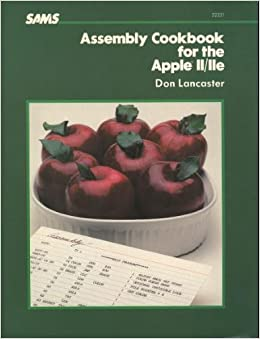 Assembly Cookbook for Apple Ii/IIE: Don Lancaster: 9780672223310