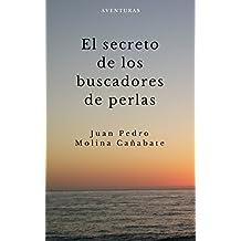 El secreto de los buscadores de perlas (Spanish Edition)
