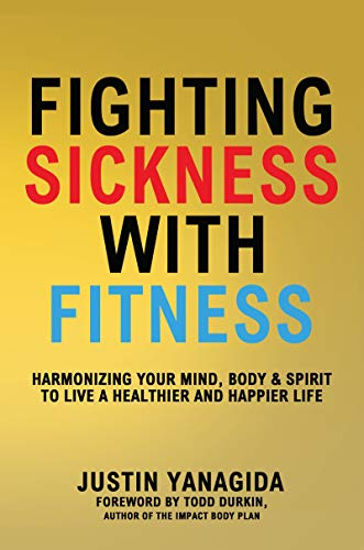 Fighting Sickness with Fitness by [Yanagida, Justin]