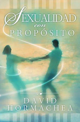 Amazon Sexualidad Con Propsito Spanish Edition Ebook David