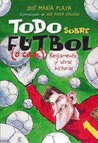 A por ellos. Todo sobre el fútbol (o casi) por José María Plaza
