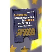 Économies contemporaines du cinéma en Europe: L'improbable industrie (Cinéma et audiovisuel) (French Edition)