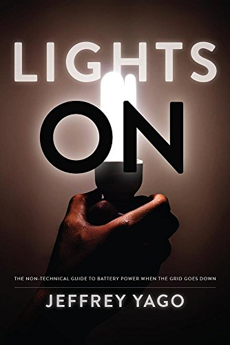 Lights On: The Non-Technical Guide to Battery Power when the Grid Goes Down from WND Books