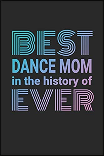 Best History Books 2020.Best Dance Mom In The History Of Ever 2019 2020 Academic