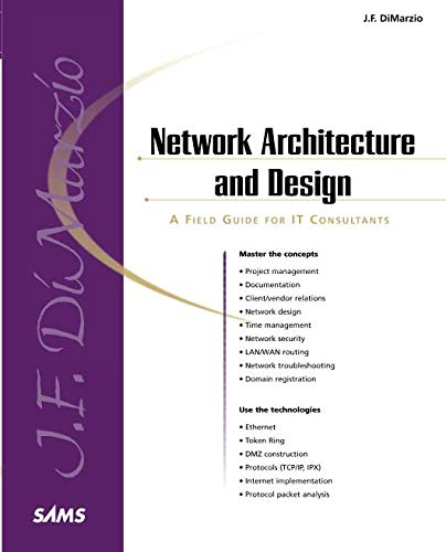 Network Architecture and Design A Field Guide for IT Consultants