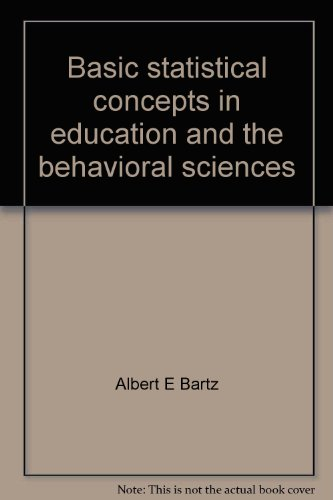 Basic statistical concepts in education and the behavioral sciences