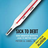 Sick to Debt: How Smarter Markets Lead to Better Care