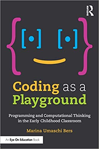 8794539fcad Coding as a Playground: Marina Umaschi Bers: 9781138225626: Amazon ...