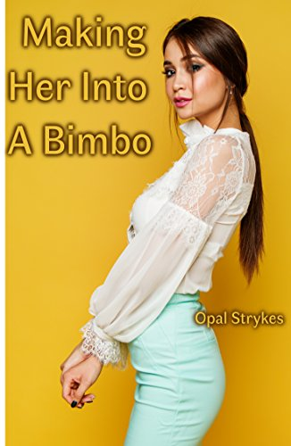 Making Her Into A Bimbo: And Other Stories - Kindle edition