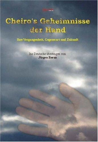 Cheiro's Geheimnisse Der Hand  Ihre Vergangenheit Gegenwart Und Zukunft