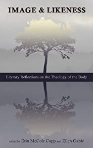 Image and Likeness: Literary Reflections on the Theology of the Body