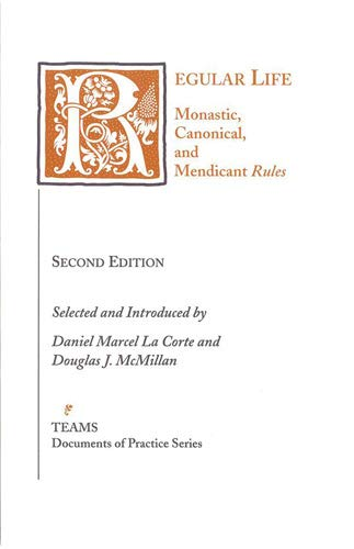 Regular Life: Monastic, Canonical, and Mendicant Rules (Teams Documents of Practice)
