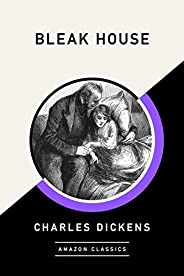 Bleak House (AmazonClassics Edition)