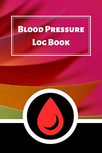 Blood Pressure Log Book: Daily Personal Record and your health Monitor Tracking Numbers of Blood Pressure, Heart Rate, Weight, Temperature