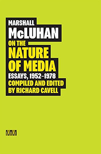 Marshall McLuhan: On the Nature of Media: Essays, 1952 - 1978 (Effects Of Social Media On The Brain)