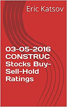03-05-2016 CONSTRUC Stocks Buy-Sell-Hold Ratings (Buy-Sell-Hold+stocks iPhone app)