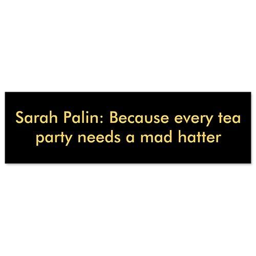 Car Bumper Sticker - Sarah Palin Because Every Tea-Party Requires - Palin Stickers Sarah Bumper