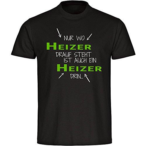 T-Shirt Nur wo Heizer drauf steht ist auch ein Heizer drin schwarz Herren Gr. S bis 5XL