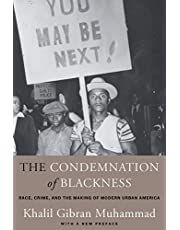 The Condemnation of Blackness: Race, Crime, and the Making of Modern Urban America, With a New Preface