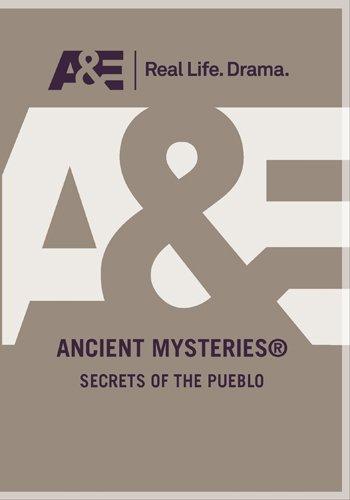Ancient Mysteries - Secrets Of The Pueblo
