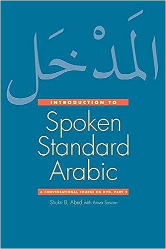 Introduction To Spoken Standard Arabic A Conversational Course On Dvd Part 2 Abed Shukri B Sawan Arwa 9780300159042 Amazon Com Books