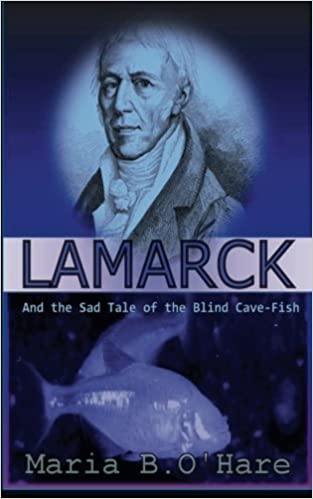 Buy Lamarck and the Sad Tale of the Blind Cave-Fish Book