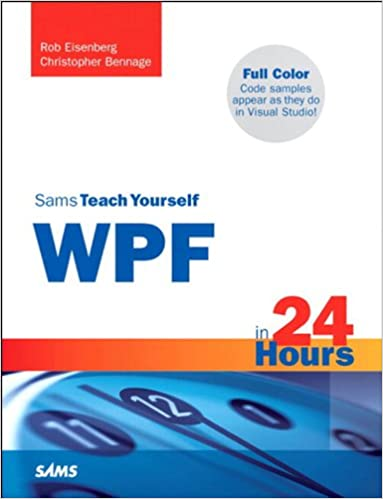 Sams Teach Yourself Wpf In 24 Hours Ebook
