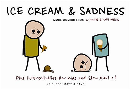 Download Ice Cream & Sadness: More Comics from Cyanide & Happiness pdf epub
