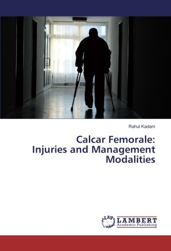 Calcar Femorale: Injuries and Management Modalities ()