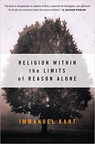 Amazon com: Religion within the Limits of Reason Alone