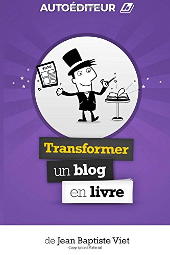Download AutoEditeur : Transformer un Blog en Livre (French Edition) ebook