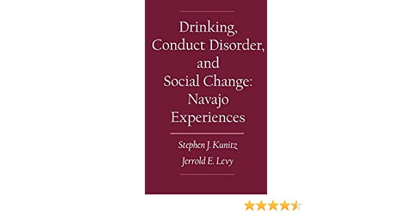 Drinking, Conduct Disorder, and Social Change: Navajo Experiences