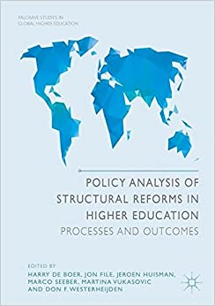 Book Policy Analysis of Structural Reforms in Higher Education: Processes and Outcomes (Palgrave Studies in Global Higher Education)
