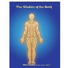 The Wisdom of the body: THE MULTI-LEVEL WISDOM OF THE PHYSICAL BODY & AURA. READING THE BODY & AURA