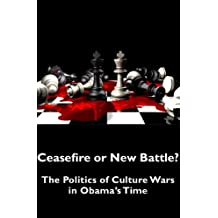 Ceasefire or New Battle? The Politics of Culture Wars in Obama's Time (Canadian Review of American Studies)
