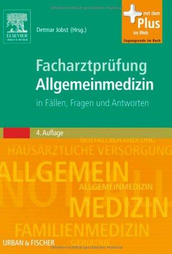 Facharztprüfung Allgemeinmedizin: in Fällen Fragen und Antworten - mit Zugang zum Elsevier-Portal