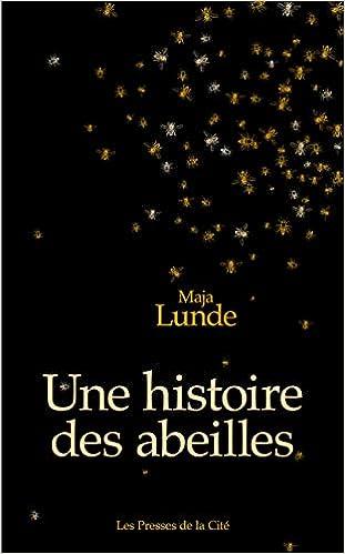Amazon Fr Une Histoire Des Abeilles Maja Lunde Loup
