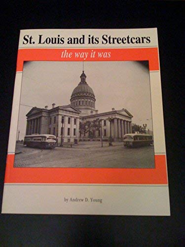 St. Louis and its streetcars: The way it was