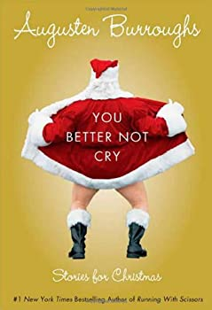 You Better Not Cry: Stories for Christmas 031243006X Book Cover