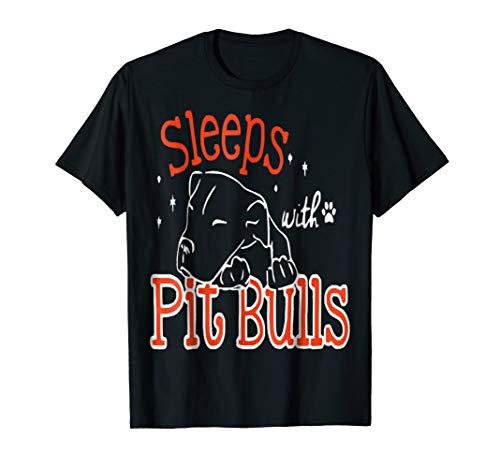 - Sleeps With Pit Bulls T Shirt