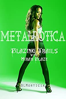 Blazing Trails With Hirah Blaze ( A Bisexual Rockstar Romance) Book 2 by [BLMorticia]