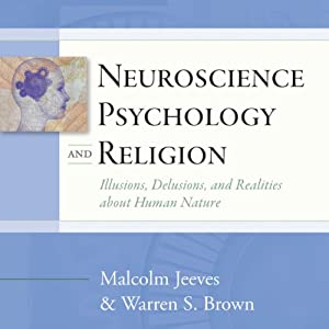 Neuroscience, Psychology, and Religion Audiobook