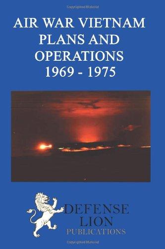 Air War Vietnam Plans and Operations 1969 - 1975