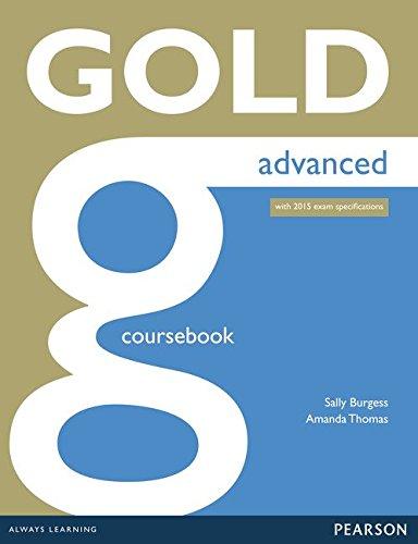 Gold advanced. Coursebook. Per le Scuole superiori. Con espansione online (Inglese) Copertina flessibile – 1 lug 2014 Amanda Thomas Sally Burgess Pearson Longman 1447907043