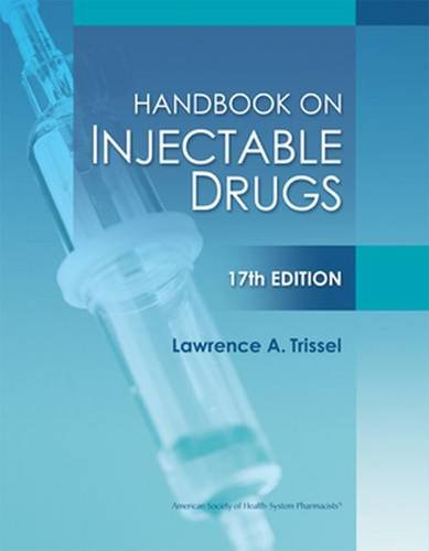 Handbook On Injectable Drugs  17Th Edition  Handbook Of Injectable Drugs  Trissel