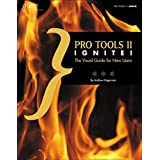 Pro Tools 11 Ignite!: The Visual Guide for New Users