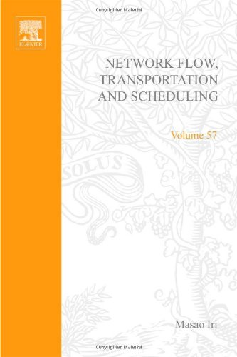 Network flow, transportation, and scheduling; theory and algorithms, Volume 57: V57 (Mathematics in Science and Engineer