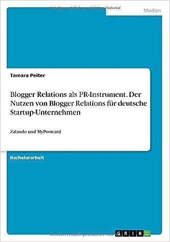 Blogger Relations als PR-Instrument. Der Nutzen von Blogger Relations für deutsche Startup-Unternehmen